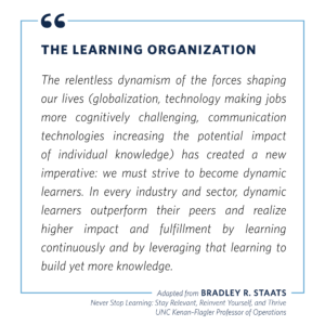 The Learning Organization quote by Bradley Staats of UNC